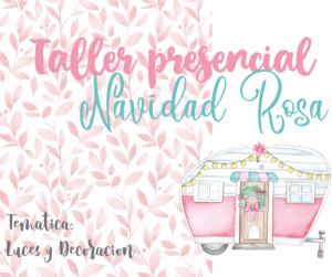 Johanna Rivero - Taller Navidad Rosa - Alzira @ BELLAS y CREATIVAS -- PALACIO BELLO